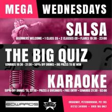 Wednesday nights don't have to be boring! Edward's night club situated in Peterborough City Centre is hosting MEGA WEDNESDAYS. -Salsa...