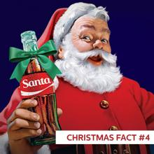 CHRISTMAS FACT #4 Though Santa Claus has worn blue and white and green in the past, his traditional red suit came from a 1930s...